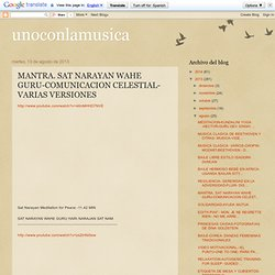MANTRA. SAT NARAYAN WAHE GURU-COMUNICACION CELESTIAL- VARIAS VERSIONES