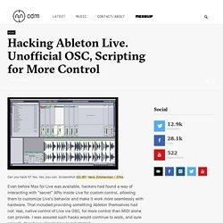 Hacking Ableton Live: Unofficial OSC, Scripting for More Control