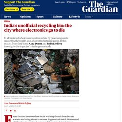 India's unofficial recycling bin: the city where electronics go to die