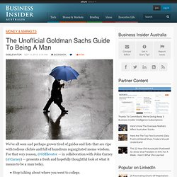 The Unofficial Goldman Sachs Guide To Being A Man
