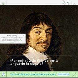 Unono - ¿Por qué el latín dejó de ser la lengua de la ciencia?