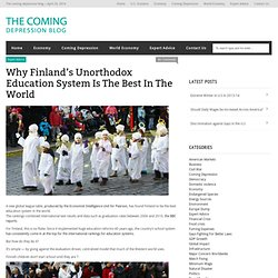 Why Finland's Unorthodox Education System Is The Best In The World - The Coming Depression