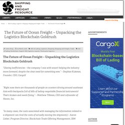 The Future of Ocean Freight – Unpacking the Logistics Blockchain Goldrush - Shipping and Freight Resource
