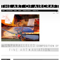 The Art Of Aircraft, Unparalled Composition of Fine Art and Aviation