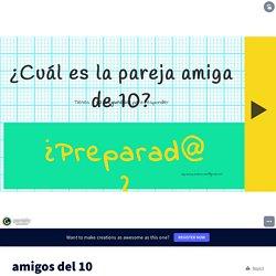 amigos del 10 by unpaseoporlaescuela on Genially