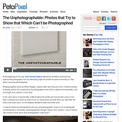 The Unphotographable: Photos that Try to Show that Which Can't be Photographed