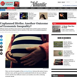 Unplanned Births: Another Outcome of Economic Inequality?