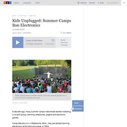 Kids Unplugged: Summer Camps Ban Electronics