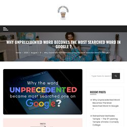 Why Unprecedented Word Becomes The Most Searched Word In Google ?