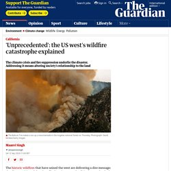 'Unprecedented': the US west's wildfire catastrophe explained