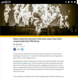 New material converts CO2 into clean fuel with unprecedented efficiency