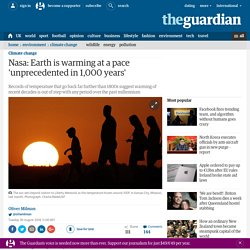 Nasa: Earth is warming at a pace 'unprecedented in 1,000 years'