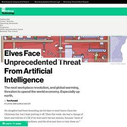 Elves Face Unprecedented Threat From Artificial Intelligence - Bloomberg