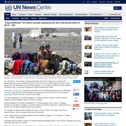 'Unprecedented' 65 million people displaced by war and persecution in 2015 – UN