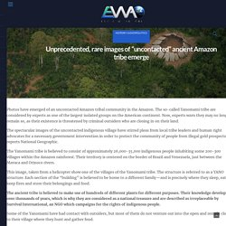 """Unprecedented, rare images of """"uncontacted"""" ancient Amazon tribe emerge"""