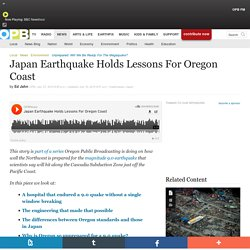 Japan Earthquake Holds Lessons For Oregon Coast