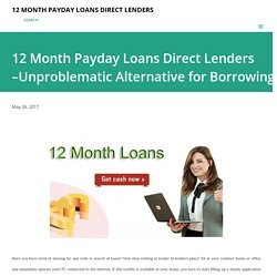 12 Month Payday Loans Direct Lenders –Unproblematic Alternative for Borrowing
