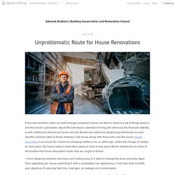 Unproblematic Route for House Renovations - Edwards Brothers