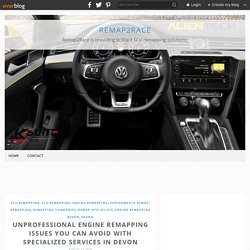 Unprofessional engine remapping issues you can avoid with specialized services in Devon