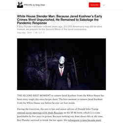 White House Slender Man: Because Jared Kushner's Early Crimes Went Unpunished, He Remained to Sabotage the Pandemic Response - PREVAIL by Greg Olear