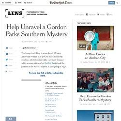 Help Unravel a Gordon Parks Southern Mystery