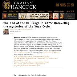 The end of the Kali Yuga in 2025: Unraveling the mysteries of the Yuga Cycle - Graham Hancock Official Website