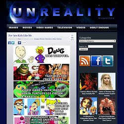 Unreality - For 90s Kids Like Me |
