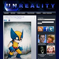 Unreality - A Gallery of Very Unique Superhero Art |