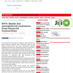 BVN: Banks bar unregistered customers from financial transactions