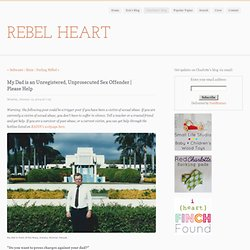 Rebel Heart - Charlotte's Blog - My Dad is an Unregistered, Unprosecuted Sex Offender