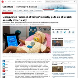Unregulated 'internet of things' industry puts us all at risk, security experts say