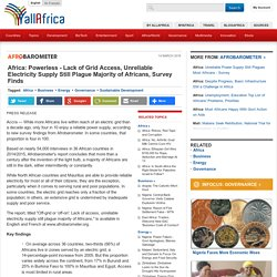 Africa: Powerless - Lack of Grid Access, Unreliable Electricity Supply Still Plague Majority of Africans, Survey Finds