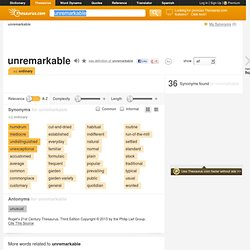 Unremarkable Synonyms, Unremarkable Antonyms