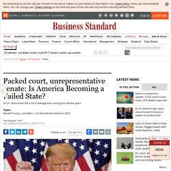 Packed court, unrepresentative senate: Is America Becoming a Failed State?