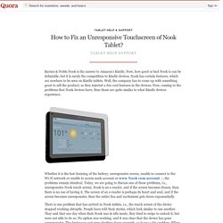 How to Fix an Unresponsive Touchscreen of Nook ... - Tablet Help & Support - Quora