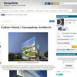 Culture Forest / Unsangdong Architects ~ DesignDaily
