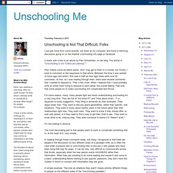 Unschooling is Not That Difficult, Folks