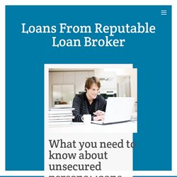 What you need to know about unsecured personal loans – Loans From Reputable Loan Broker