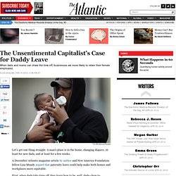 The Unsentimental Capitalist's Case for Daddy Leave - Olga Khazan