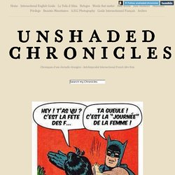 UNSHADED CHRONICLES