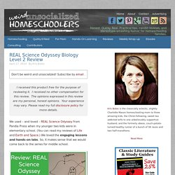 REAL Science Odyssey Biology Level 2 Review - Weird Unsocialized Homeschoolers