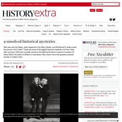 9 strange unsolved historical mysteries