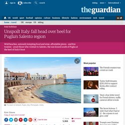 Unspoilt Italy: fall head over heel for Puglia's Salento region