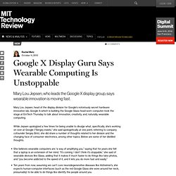 Google X Display Guru Says Wearable Computing Is Unstoppable