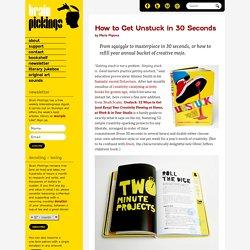 How to Get Unstuck in 30 Seconds