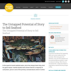 The Untapped Potential of Story to Sell Seafood