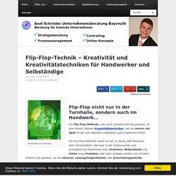 Flip-Flop-Technik - Kreativität und Kreativitätstechniken für Handwerker und Selbständige - Axel Schröder Unternehmensberatung Bayreuth