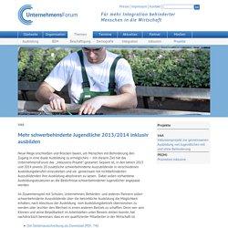 UnternehmensForum –Inklusionsprojekt zur gemeinsamen Ausbildung von Jugendlichen mit und ohne Behinderung