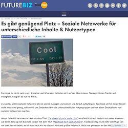Es gibt genügend Platz – Soziale Netzwerke für unterschiedliche Inhalte & Nutzertypen