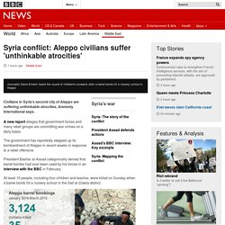 Syria conflict: Aleppo civilians suffer 'unthinkable atrocities' - BBC News